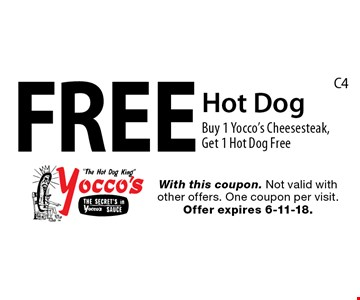 Free Hot Dog. Buy 1 Yocco's Cheesesteak, Get 1 Hot Dog Free. With this coupon. Not valid with other offers. One coupon per visit. Offer expires 5-25-18.