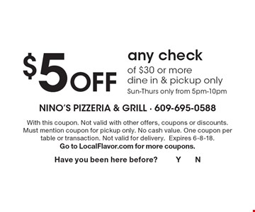 $5 Off any checkof $30 or moredine in & pickup onlySun-Thurs only from 5pm-10pm. With this coupon. Not valid with other offers, coupons or discounts. Must mention coupon for pickup only. No cash value. One coupon per table or transaction. Not valid for delivery.Expires 6-8-18.Go to LocalFlavor.com for more coupons.Have you been here before? Y N