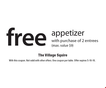 Free appetizer with purchase of 2 entrees (max. value $9). With this coupon. Not valid with other offers. One coupon per table. Offer expires 5-18-18.