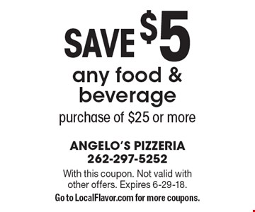 save $5 any food & beverage purchase of $25 or more. With this coupon. Not valid with other offers. Expires 6-29-18.Go to LocalFlavor.com for more coupons.