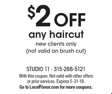 $2 Off any haircut. New clients only (not valid on brush cut). With this coupon. Not valid with other offers or prior services. Expires 5-31-18. Go to LocalFlavor.com for more coupons.