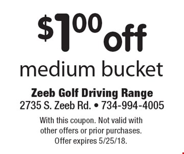 $1.00off medium bucket. With this coupon. Not valid with other offers or prior purchases. Offer expires 5/25/18.