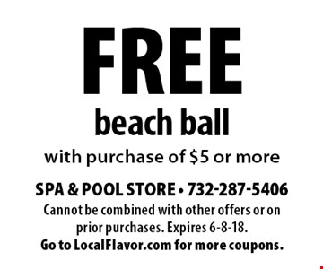 Free beach ball with purchase of $5 or more. Cannot be combined with other offers or on prior purchases. Expires 6-8-18. Go to LocalFlavor.com for more coupons.