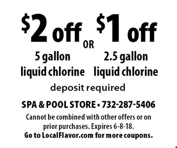 $1 off 2.5 gallon liquid chlorine OR $2 off 5 gallon liquid chlorine. Deposit required. Cannot be combined with other offers or on prior purchases. Expires 6-8-18. Go to LocalFlavor.com for more coupons.