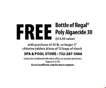 Free Bottle of Regal Poly Algaecide 30 ($13.99 value) with purchase of 25 lb. or larger 3