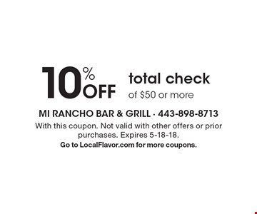 10% Off total check of $50 or more. With this coupon. Not valid with other offers or prior purchases. Expires 5-18-18. Go to LocalFlavor.com for more coupons.