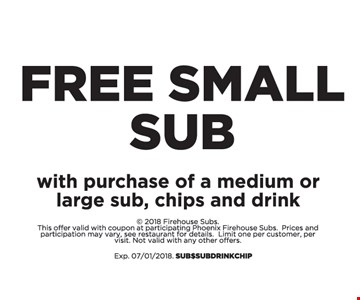 Free Small sub with purchase of a medium or large sub, chips and drink