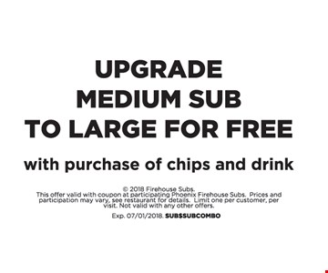 Upgrade Medium Sub to Large for Free with purchase of chips and drink