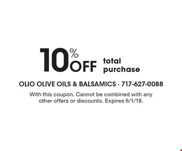 10% off total purchase. With this coupon. Cannot be combined with any other offers or discounts. Expires 6/1/18.