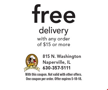 Free delivery with any order of $15 or more. With this coupon. Not valid with other offers. One coupon per order. Offer expires 5-18-18.