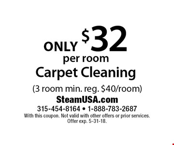 Carpet cleaning only $32 per room (3 room min. reg. $40/room). With this coupon. Not valid with other offers or prior services. Offer exp. 5-31-18.