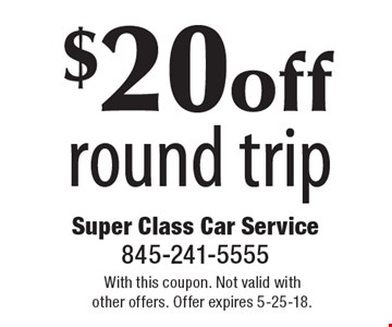 $20 off round trip. With this coupon. Not valid with other offers. Offer expires 5-25-18.