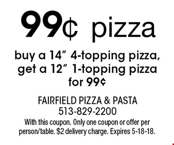 99¢ pizza buy a 14