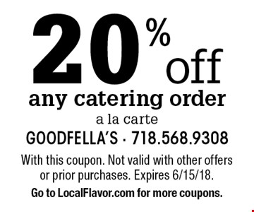 20% off any catering order a la carte. With this coupon. Not valid with other offers or prior purchases. Expires 6/15/18. Go to LocalFlavor.com for more coupons.