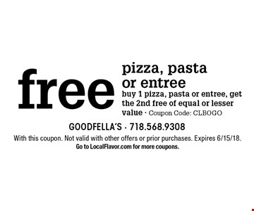 free pizza, pasta or entree buy 1 pizza, pasta or entree, get the 2nd free of equal or lesser value - Coupon Code: CLBOGO. With this coupon. Not valid with other offers or prior purchases. Expires 6/15/18. Go to LocalFlavor.com for more coupons.