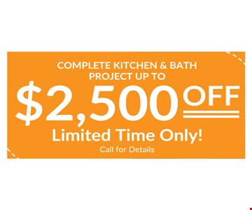 $2500 off complete kitchen and bath project