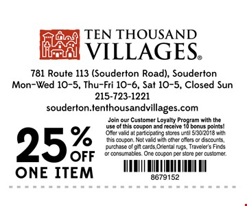 25% Off One Item - Join Our Customer Loyalty Program With The Use Of This Coupon And Receive 10 Bonus Points!