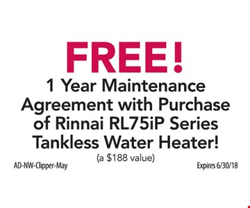 Free 1 year maintenance agreement with purchase of Rinnai RL75iP Series tankless water heater