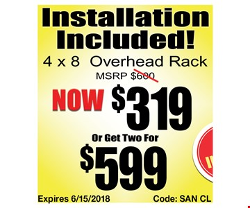 4 x 8 overhead rack $319 installation included