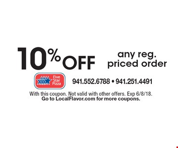 10% OFF any reg. priced order. With this coupon. Not valid with other offers. Exp 6/8/18. Go to LocalFlavor.com for more coupons.