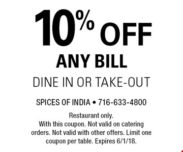 10% off any bill. Dine in or take-out. Restaurant only. With this coupon. Not valid on catering orders. Not valid with other offers. Limit one coupon per table. Expires 6/1/18.