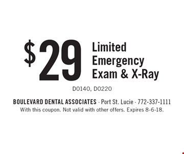 $29 Limited Emergency Exam & X-Ray D0140, D0220. With this coupon. Not valid with other offers. Expires 8-6-18.