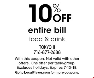 10% OFF entire bill food & drink. With this coupon. Not valid with other offers. One offer per table/group. Excludes holidays. Expires 7-13-18. Go to LocalFlavor.com for more coupons.