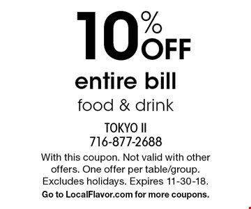 10% off entire bill. Food & drink. With this coupon. Not valid with other offers. One offer per table/group. Excludes holidays. Expires 11-30-18. Go to LocalFlavor.com for more coupons.