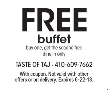 Free buffet. Buy one, get the second free dine in only. With coupon. Not valid with other offers or on delivery. Expires 6-22-18.