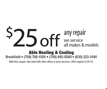 $25 off any repair we service all makes & models. With this coupon. Not valid with other offers or prior services. Offer expires 6-29-18.