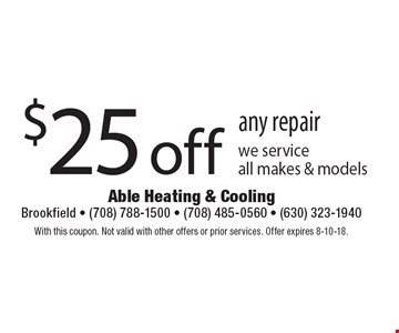 $25 off any repair we serviceall makes & models. With this coupon. Not valid with other offers or prior services. Offer expires 8-10-18.