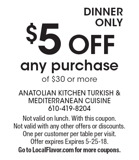Anatolian Kitchen: Dinner Only. $5 OFF Any Purchase Of $30 Or More. Not