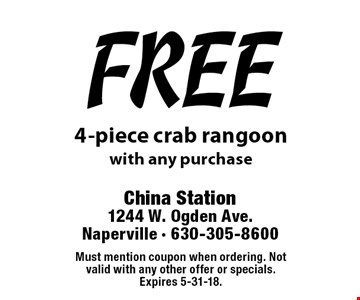 free 4-piece crab rangoon with any purchase . Must mention coupon when ordering. Not valid with any other offer or specials. Expires 5-31-18.