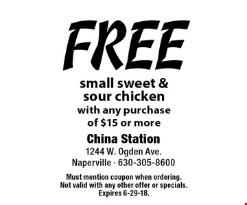 Free small sweet & sour chicken with any purchase of $15 or more. Must mention coupon when ordering. Not valid with any other offer or specials. Expires 6-29-18.