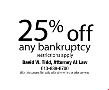 25% off any bankruptcy restrictions apply. With this coupon. Not valid with other offers or prior services