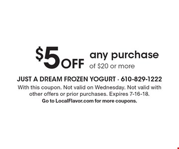 $5 Off any purchase of $20 or more. With this coupon. Not valid on Wednesday. Not valid with other offers or prior purchases. Expires 7-16-18. Go to LocalFlavor.com for more coupons.