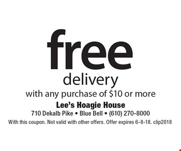 Free delivery with any purchase of $10 or more. With this coupon. Not valid with other offers. Offer expires 6-8-18. clip2018