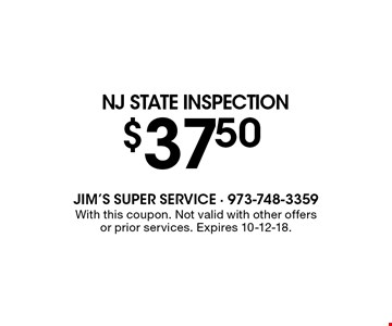 NJ state Inspection $37.50. With this coupon. Not valid with other offers or prior services. Expires 10-12-18.