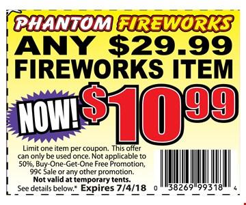 phantom fireworks any $29.99 fireworks item Now $10.99