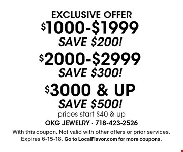 Exclusive offer $1000-$1999 SAVE $200! $2000-$2999 SAVE $300! $3000 & up SAVE $500! prices start $40 & up. With this coupon. Not valid with other offers or prior services. Expires 6-15-18. Go to LocalFlavor.com for more coupons.