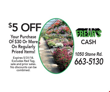 $5 OFF Your Purchase Of $30 Or More On Regularly Priced Items! Expires 5/31/18. Excludes Red Tag, sale and prior sales. No discounts can be combined.