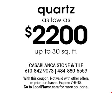 Quartz as low as $2200, up to 30 sq. ft. With this coupon. Not valid with other offers or prior purchases. Expires 7-6-18. Go to LocalFlavor.com for more coupons.