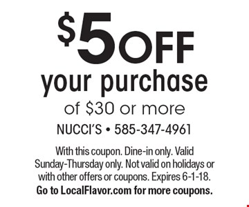 $5 OFF your purchase of $30 or more. With this coupon. Dine-in only. Valid Sunday-Thursday only. Not valid on holidays or with other offers or coupons. Expires 6-1-18. Go to LocalFlavor.com for more coupons.