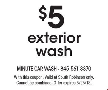 $5 exterior wash. With this coupon. Valid at South Robinson only. Cannot be combined. Offer expires 5/25/18.