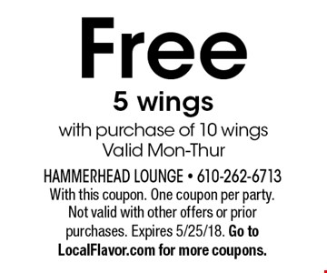 Free 5 wings with purchase of 10 wings. Valid Mon-Thur. With this coupon. One coupon per party. Not valid with other offers or prior purchases. Expires 5/25/18. Go to LocalFlavor.com for more coupons.