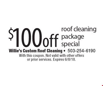 $100 off roof cleaning package special. With this coupon. Not valid with other offers or prior services. Expires 6/8/18.