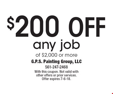 $200 off any job of $2,000 or more. With this coupon. Not valid with other offers or prior services. Offer expires 7-6-18.