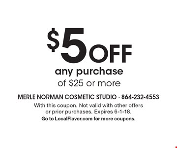 $5 Off any purchase of $25 or more. With this coupon. Not valid with other offers or prior purchases. Expires 6-1-18.Go to LocalFlavor.com for more coupons.