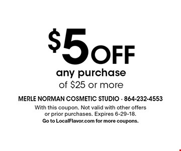 $5 Off any purchase of $25 or more. With this coupon. Not valid with other offers or prior purchases. Expires 6-29-18.Go to LocalFlavor.com for more coupons.