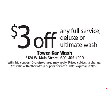 $3 off any full service, deluxe or ultimate wash. With this coupon. Oversize charge may apply. Prices subject to change. Not valid with other offers or prior services. Offer expires 6/29/18.